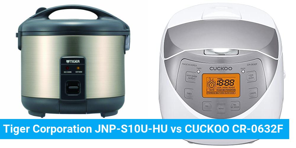 Tiger Corporation JNP-S10U-HU vs CUCKOO CR-0632F