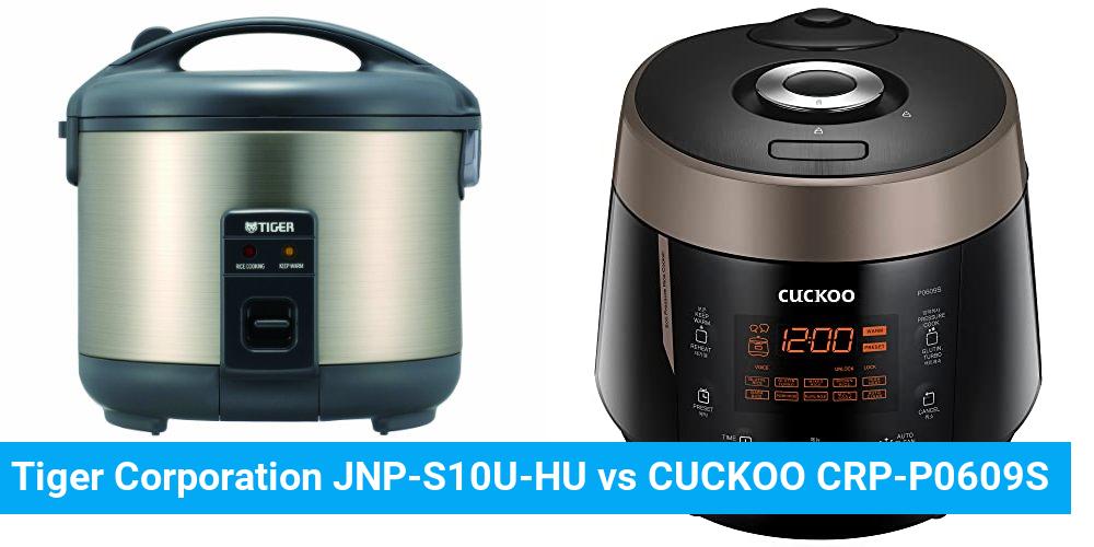 Tiger Corporation JNP-S10U-HU vs CUCKOO CRP-P0609S