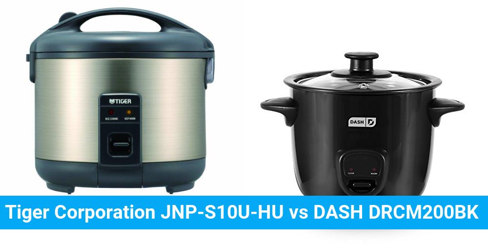 Tiger Corporation JNP-S10U-HU vs DASH DRCM200BK