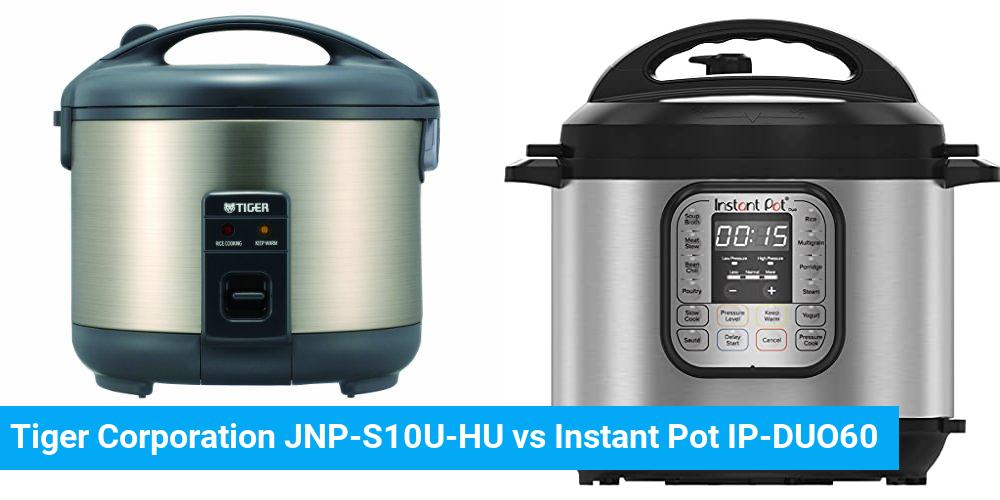 Tiger Corporation JNP-S10U-HU vs Instant Pot IP-DUO60