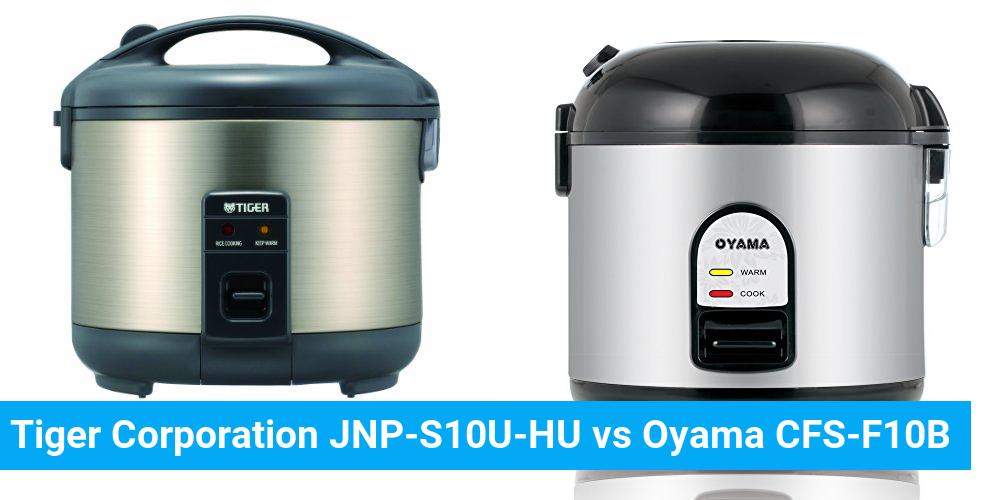 Tiger Corporation JNP-S10U-HU vs Oyama CFS-F10B