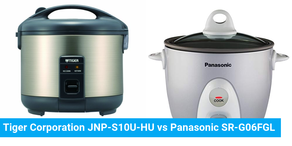 Tiger Corporation JNP-S10U-HU vs Panasonic SR-G06FGL