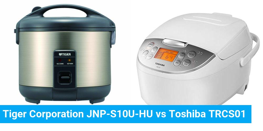 Tiger Corporation JNP-S10U-HU vs Toshiba TRCS01