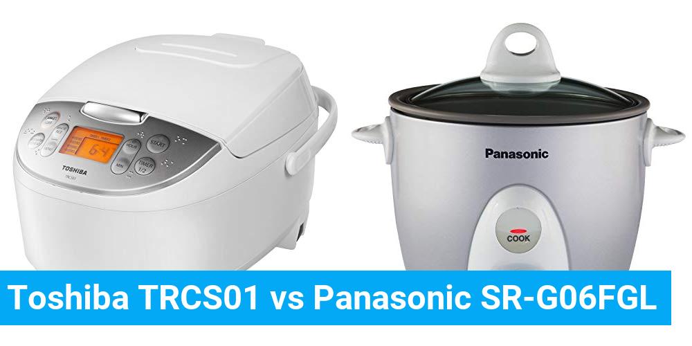 Toshiba TRCS01 vs Panasonic SR-G06FGL