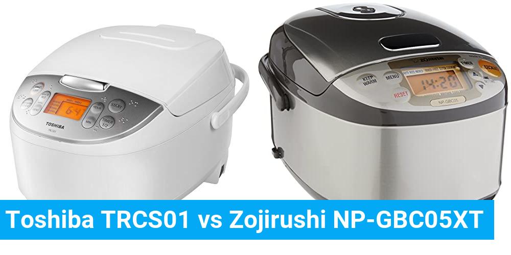 Toshiba TRCS01 vs Zojirushi NP-GBC05XT