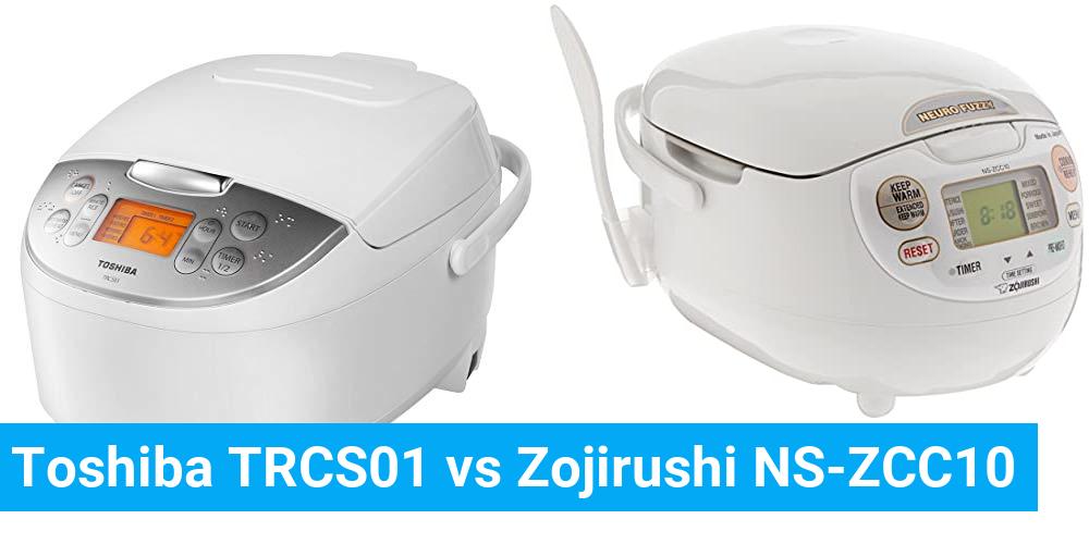 Toshiba TRCS01 vs Zojirushi NS-ZCC10
