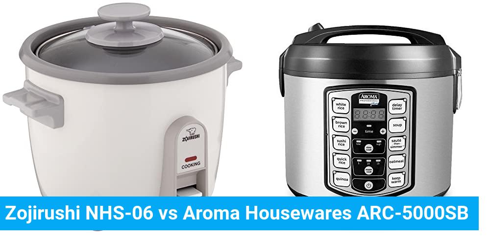 Zojirushi NHS-06 vs Aroma Housewares ARC-5000SB