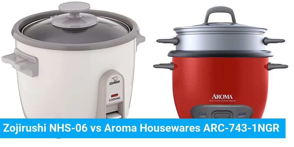 Zojirushi NHS-06 vs Aroma Housewares ARC-743-1NGR
