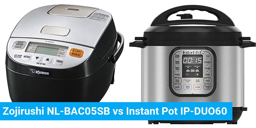 Zojirushi NL-BAC05SB vs Instant Pot IP-DUO60