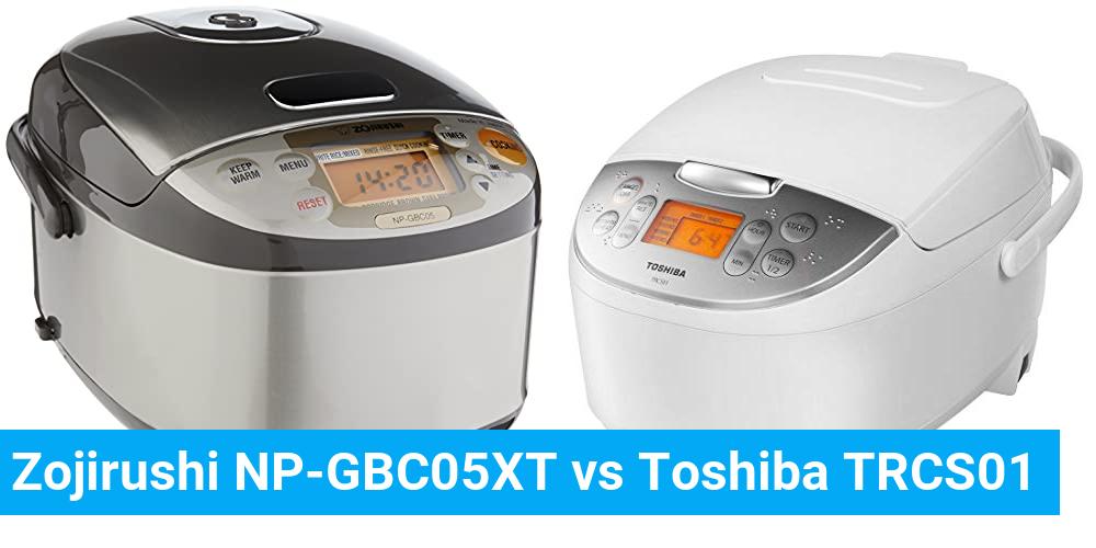 Zojirushi NP-GBC05XT vs Toshiba TRCS01