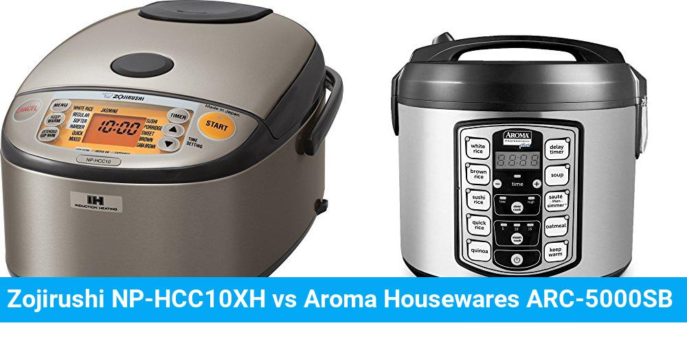 Zojirushi NP-HCC10XH vs Aroma Housewares ARC-5000SB