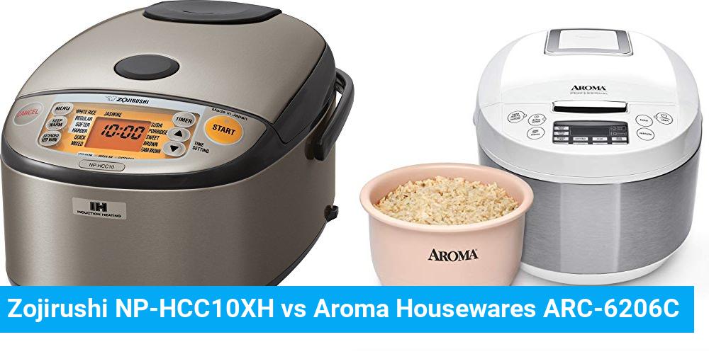 Zojirushi NP-HCC10XH vs Aroma Housewares ARC-6206C