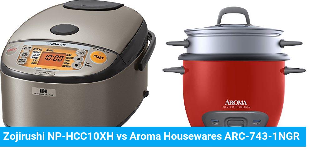 Zojirushi NP-HCC10XH vs Aroma Housewares ARC-743-1NGR
