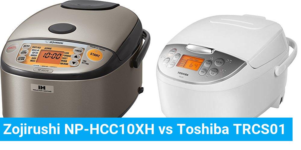 Zojirushi NP-HCC10XH vs Toshiba TRCS01