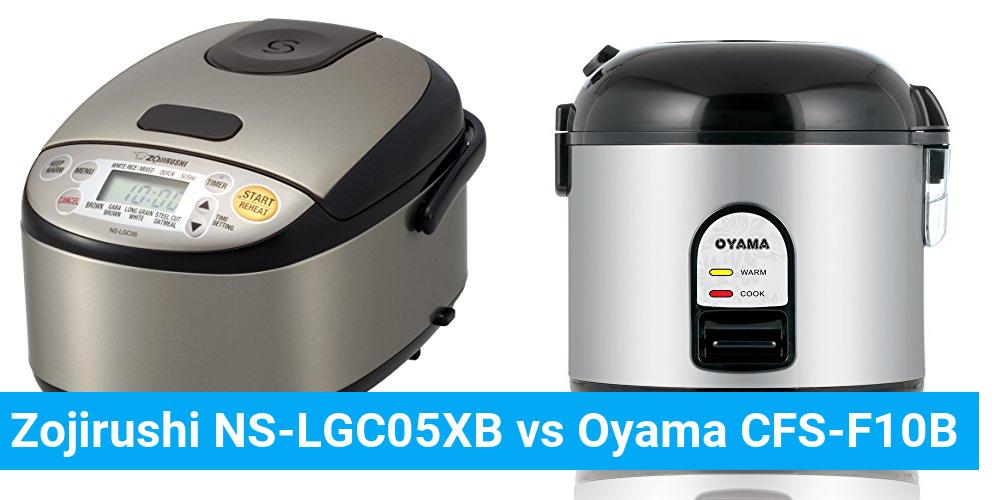 Zojirushi NS-LGC05XB vs Oyama CFS-F10B