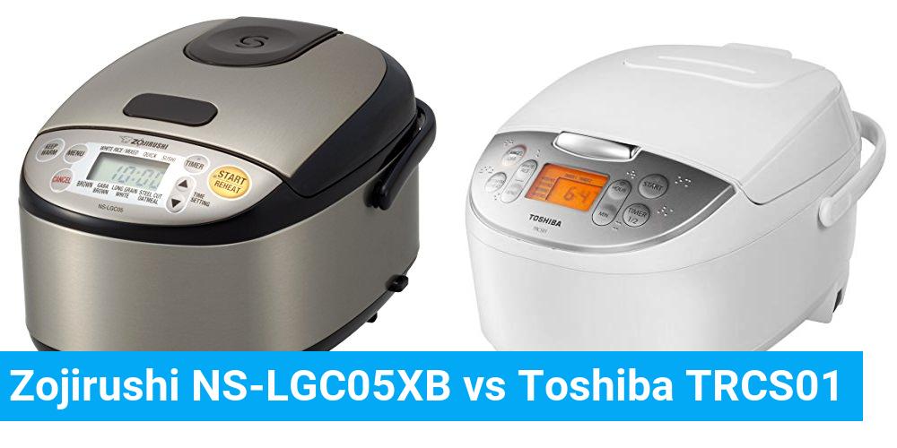 Zojirushi NS-LGC05XB vs Toshiba TRCS01
