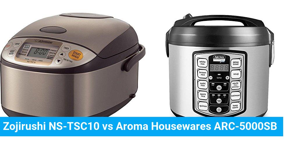 Zojirushi NS-TSC10 vs Aroma Housewares ARC-5000SB