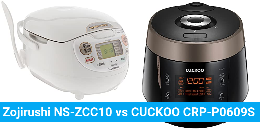 Zojirushi NS-ZCC10 vs CUCKOO CRP-P0609S