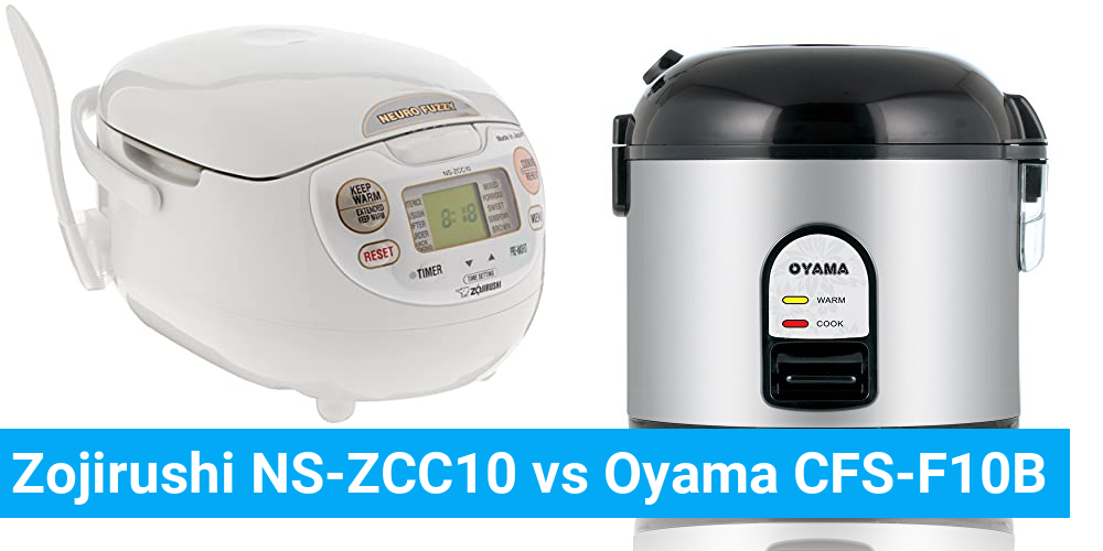 Zojirushi NS-ZCC10 vs Oyama CFS-F10B