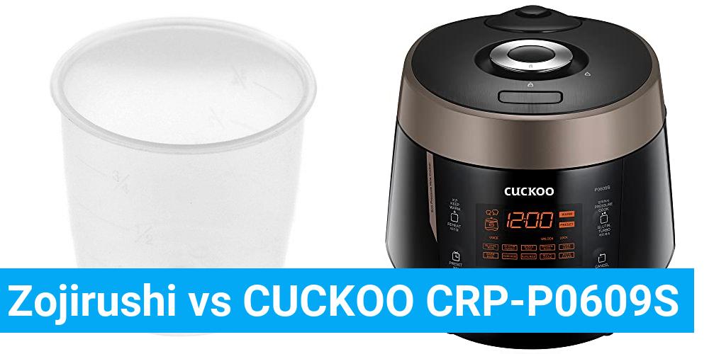 Zojirushi vs CUCKOO CRP-P0609S
