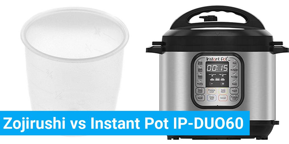 Zojirushi vs Instant Pot IP-DUO60