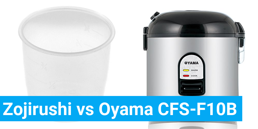 Zojirushi vs Oyama CFS-F10B